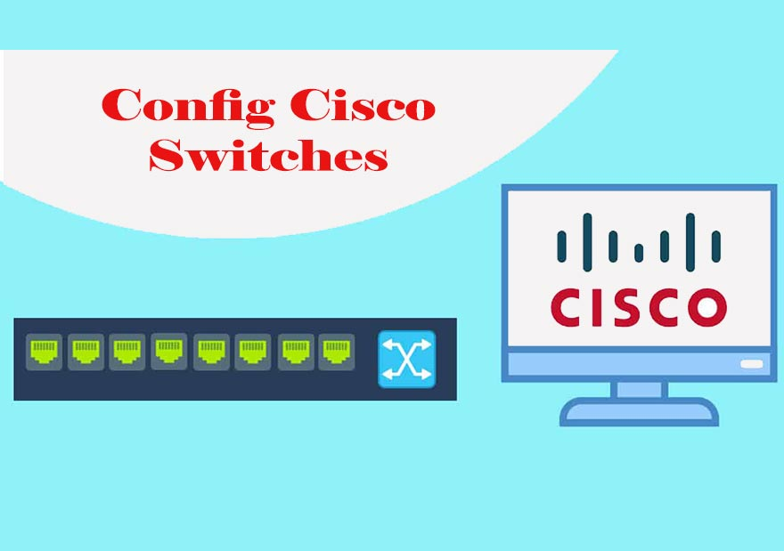 config-Cisco-switches-کانفیگ سوئیچ سیسکو