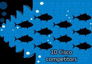 Ten cisco competitors
